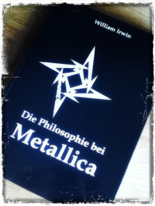 """Die Philosophie bei Metallica"" von William Irwin"